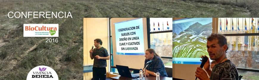 Regeneración de los suelos con diseño en Línea Clave. Conferencia en Biocultura 2016 de Miguel Ángel LLorente y Miguel Blanco Gil del equipo Vivencia Dehesa, finca Valdepajares de Tajo, Extremadura.