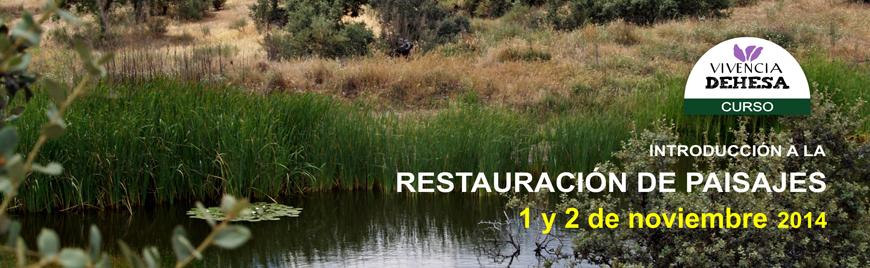 Vivencia Dehesa - Curso de Introducción a la Restauración de Paisajes